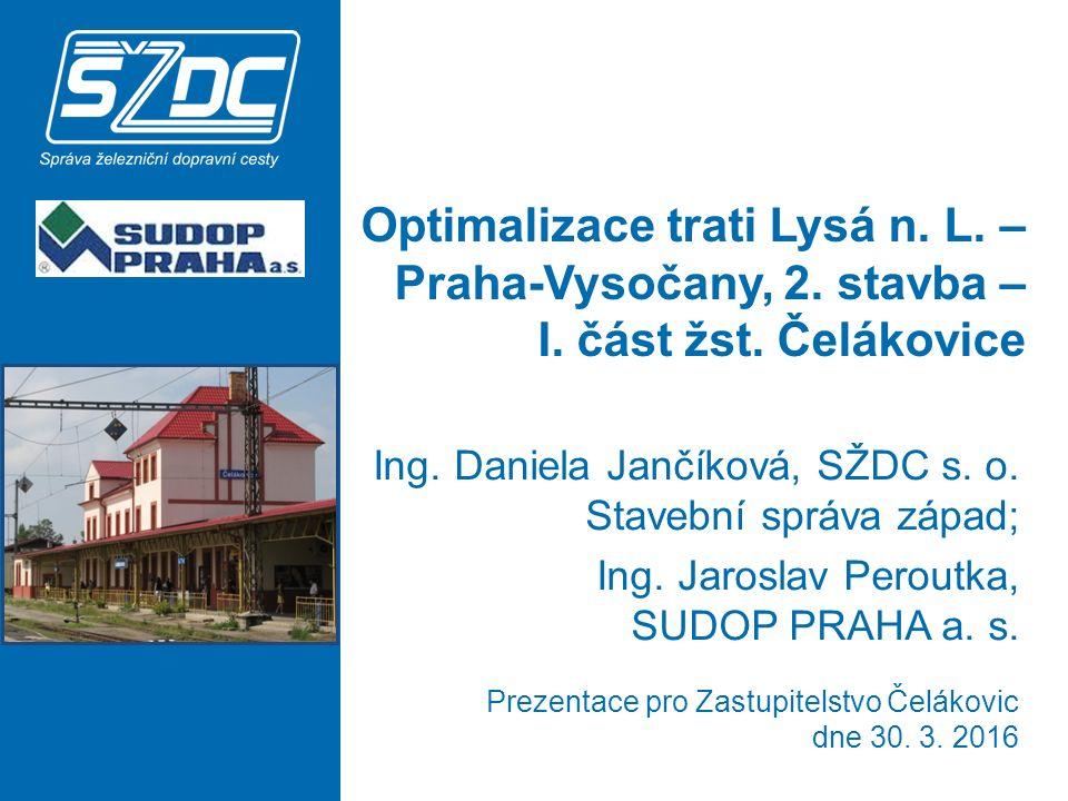 Optimalizace trati Lysá n. L. – Praha-Vysočany, 2. stavba – I. část žst. Čelákovice