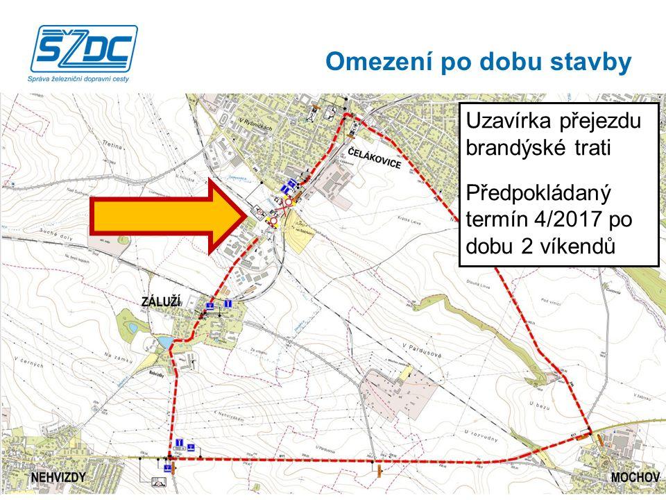 Omezení po dobu stavby Uzavírka přejezdu brandýské trati Předpokládaný termín 4/2017 po dobu 2 víkendů