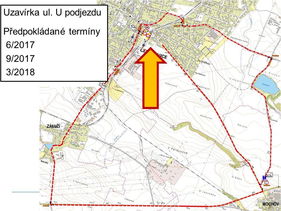 Uzavírka ul. U podjezdu Předpokládané termíny 6/2017 9/2017 3/2018