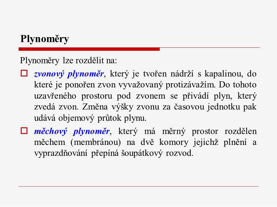 Plynoměry Plynoměry lze rozdělit na: