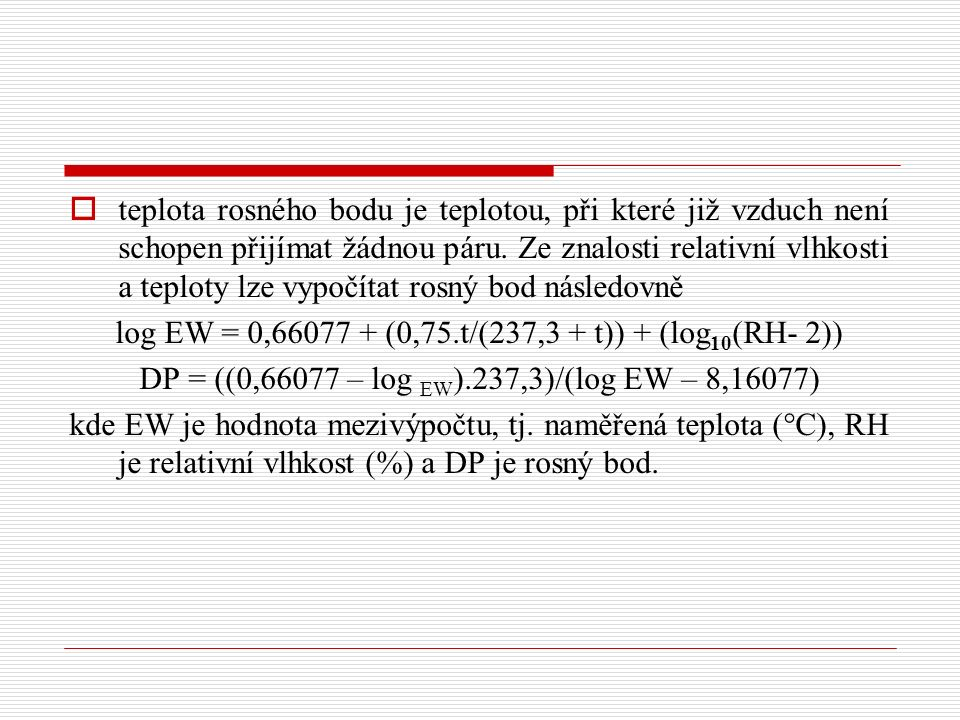 log EW = 0,66077 + (0,75.t/(237,3 + t)) + (log10(RH- 2))