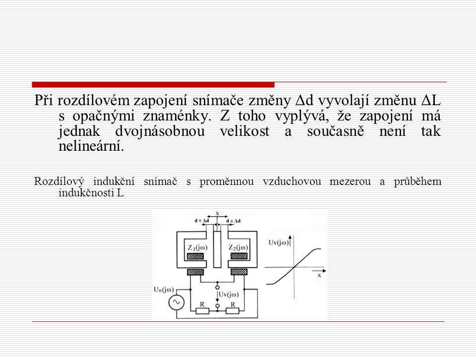 Při rozdílovém zapojení snímače změny Δd vyvolají změnu ΔL s opačnými znaménky. Z toho vyplývá, že zapojení má jednak dvojnásobnou velikost a současně není tak nelineární.