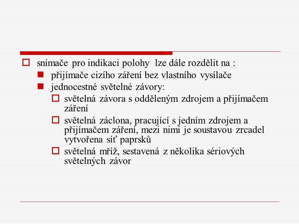 snímače pro indikaci polohy lze dále rozdělit na :