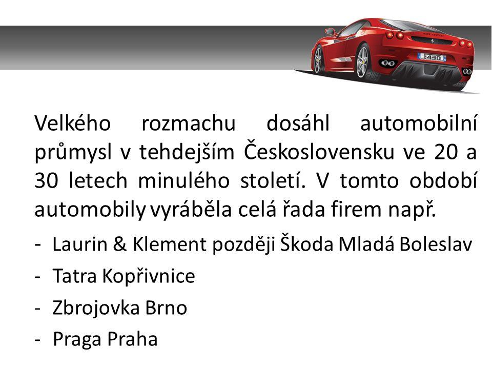 - Laurin & Klement později Škoda Mladá Boleslav