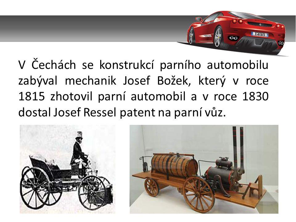 V Čechách se konstrukcí parního automobilu zabýval mechanik Josef Božek, který v roce 1815 zhotovil parní automobil a v roce 1830 dostal Josef Ressel patent na parní vůz.