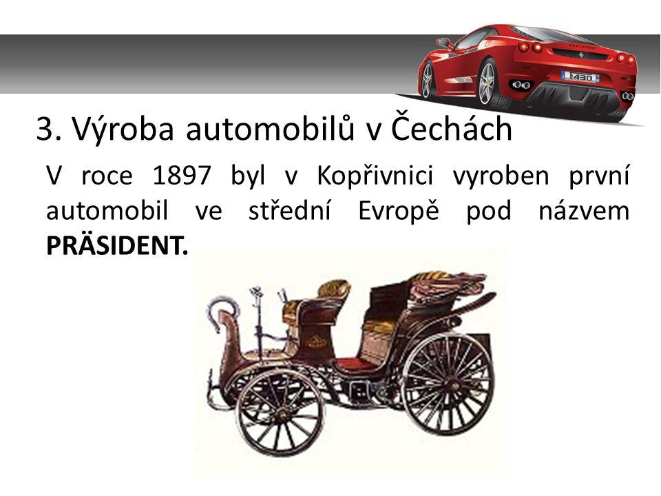 3. Výroba automobilů v Čechách