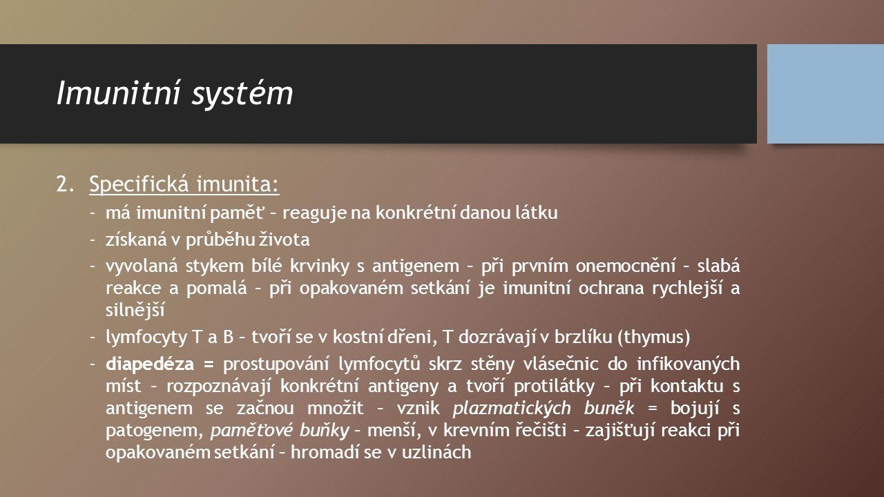 Imunitní systém Specifická imunita: