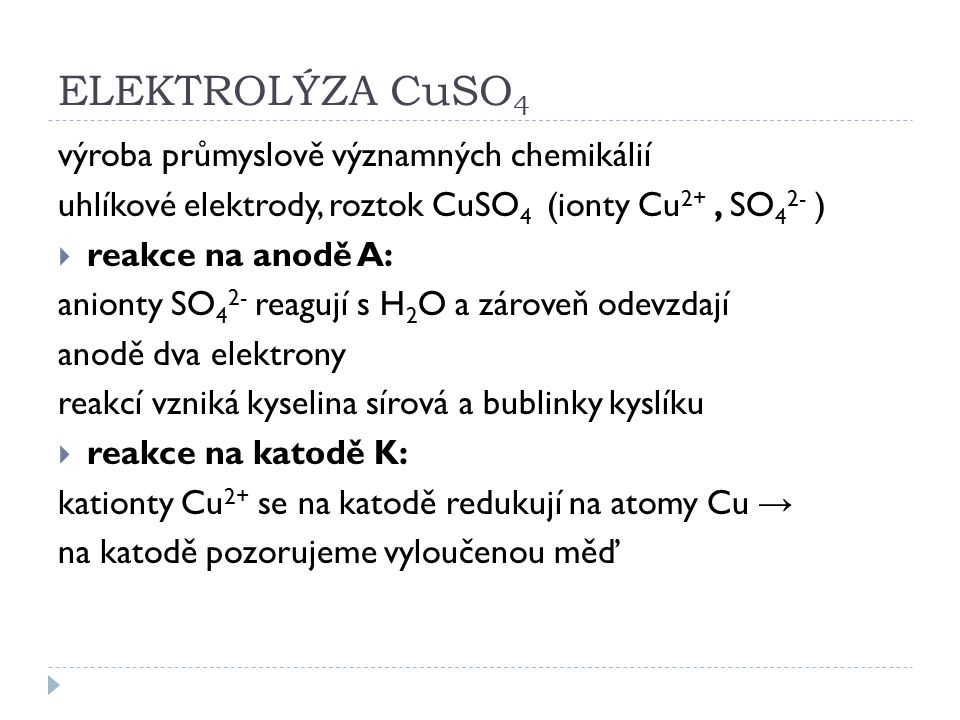 ELEKTROLÝZA CuSO4 výroba průmyslově významných chemikálií