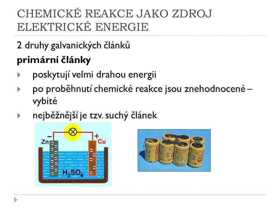 CHEMICKÉ REAKCE JAKO ZDROJ ELEKTRICKÉ ENERGIE