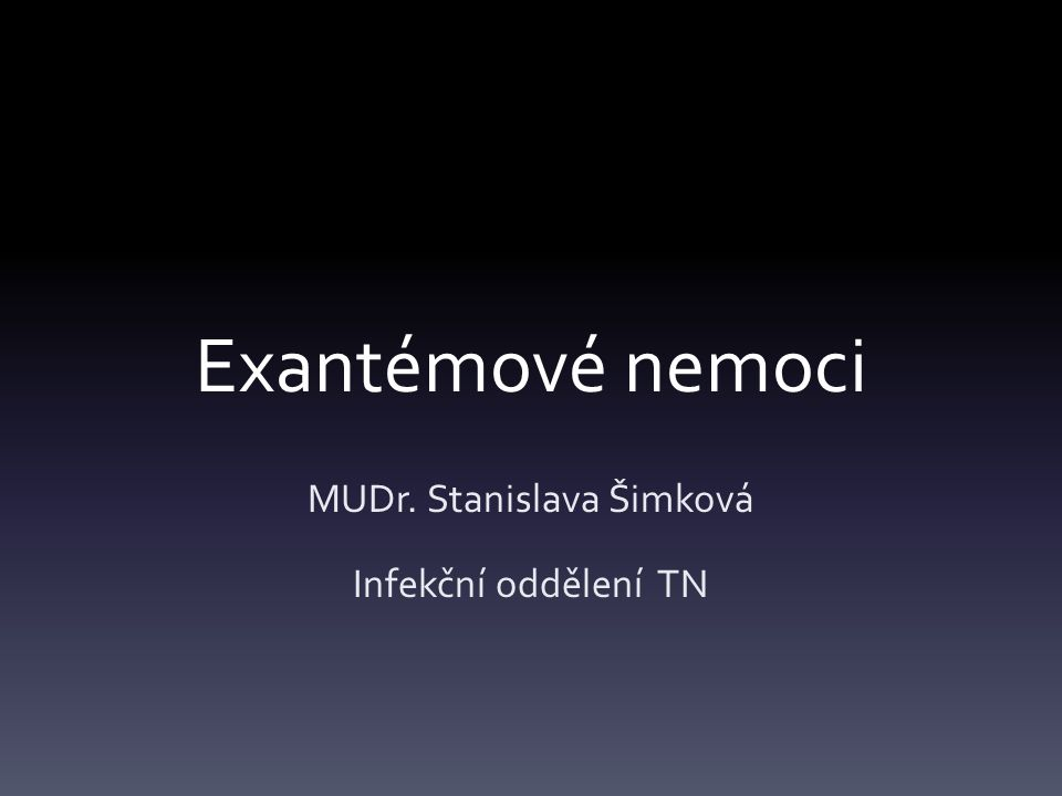 MUDr. Stanislava Šimková Infekční oddělení TN