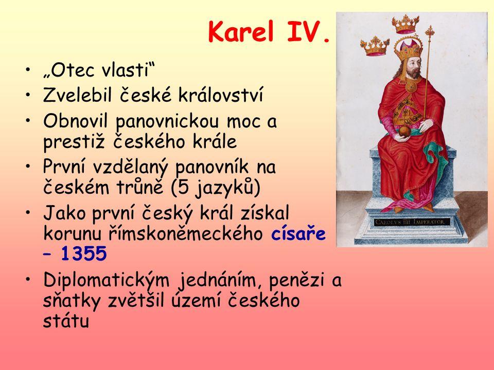 """Karel IV. """"Otec vlasti Zvelebil české království"""