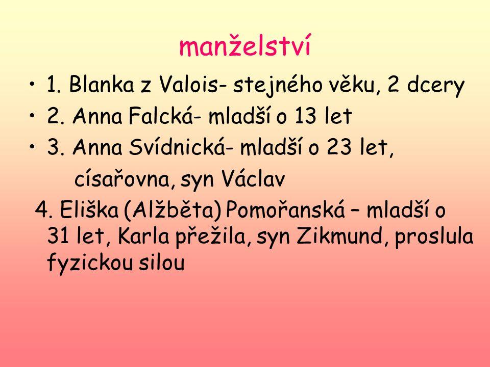 manželství 1. Blanka z Valois- stejného věku, 2 dcery