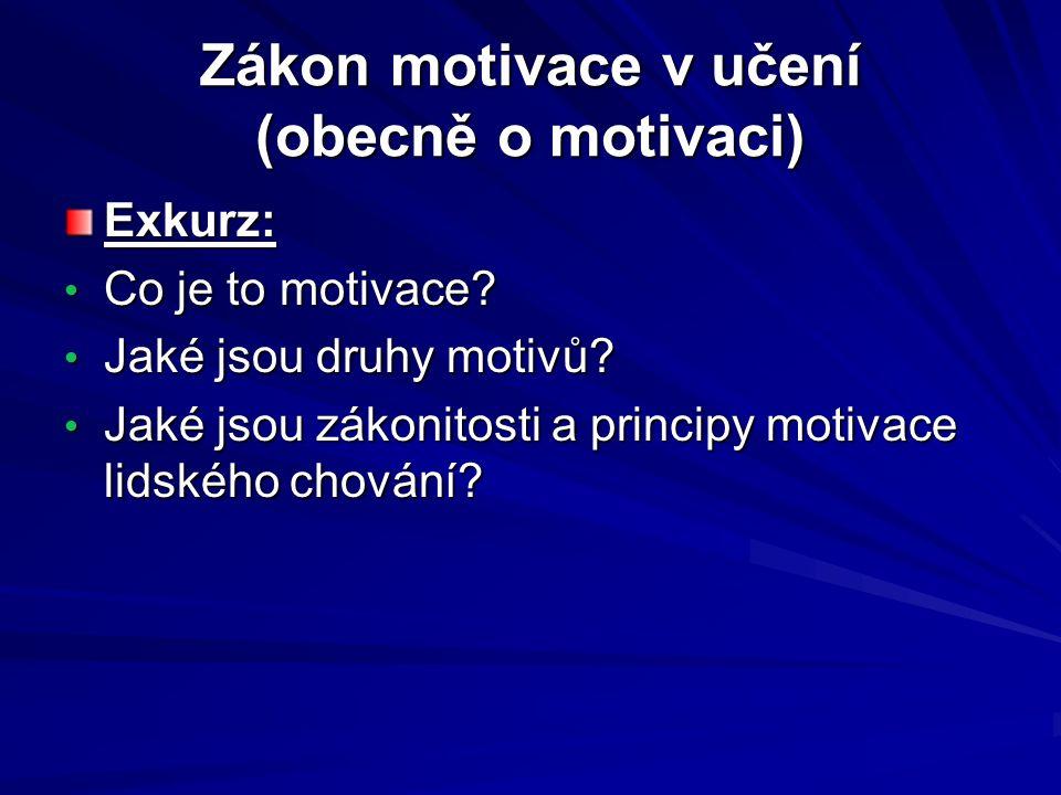 Zákon motivace v učení (obecně o motivaci)