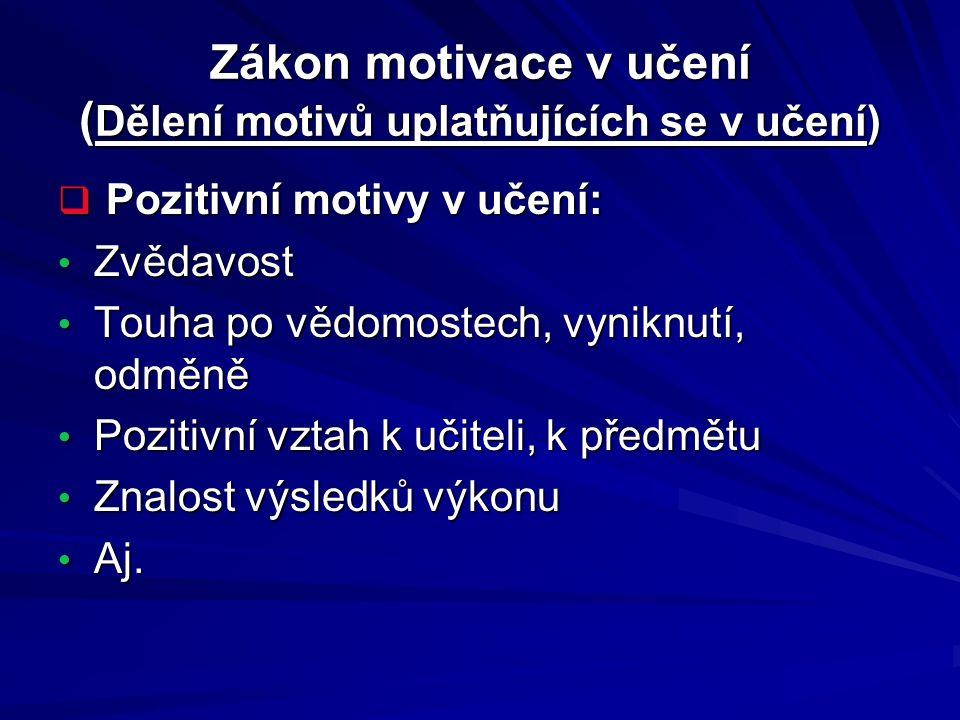 Zákon motivace v učení (Dělení motivů uplatňujících se v učení)