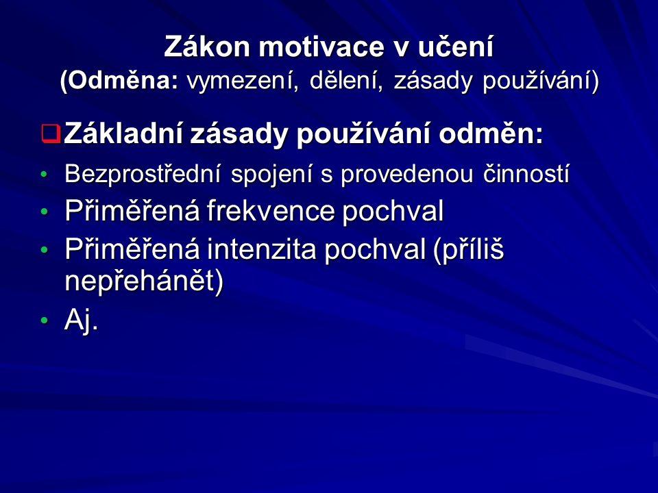 Zákon motivace v učení (Odměna: vymezení, dělení, zásady používání)