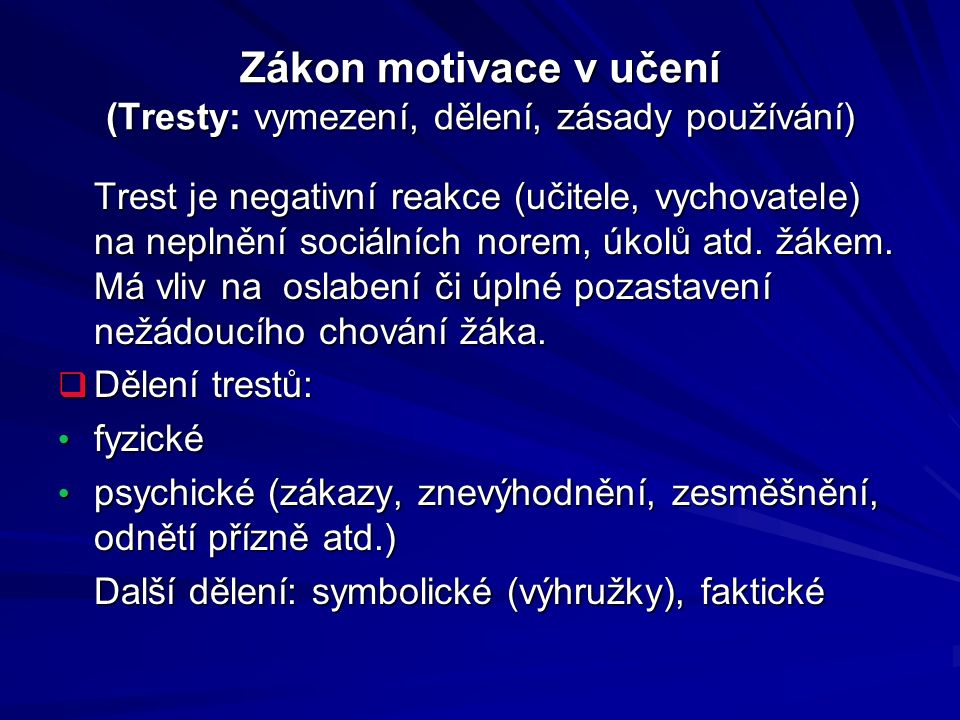 Zákon motivace v učení (Tresty: vymezení, dělení, zásady používání)