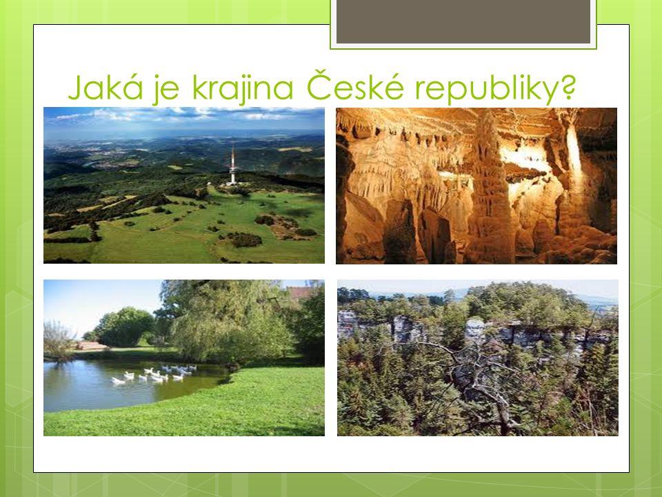 Jaká je krajina České republiky