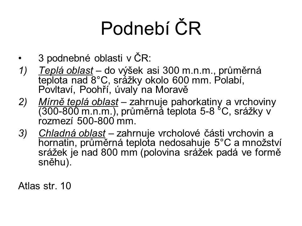 Podnebí ČR 3 podnebné oblasti v ČR: