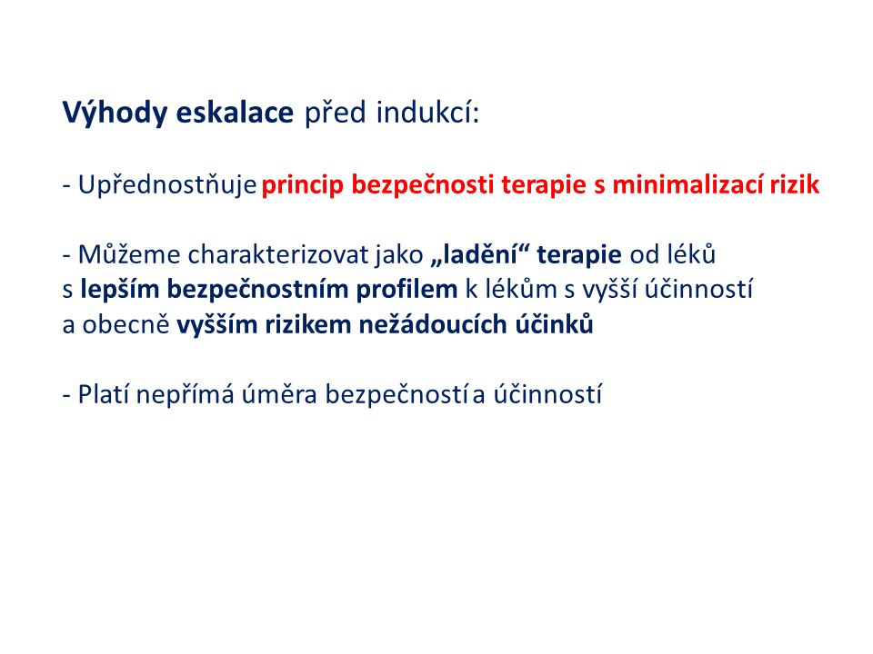 Výhody eskalace před indukcí: