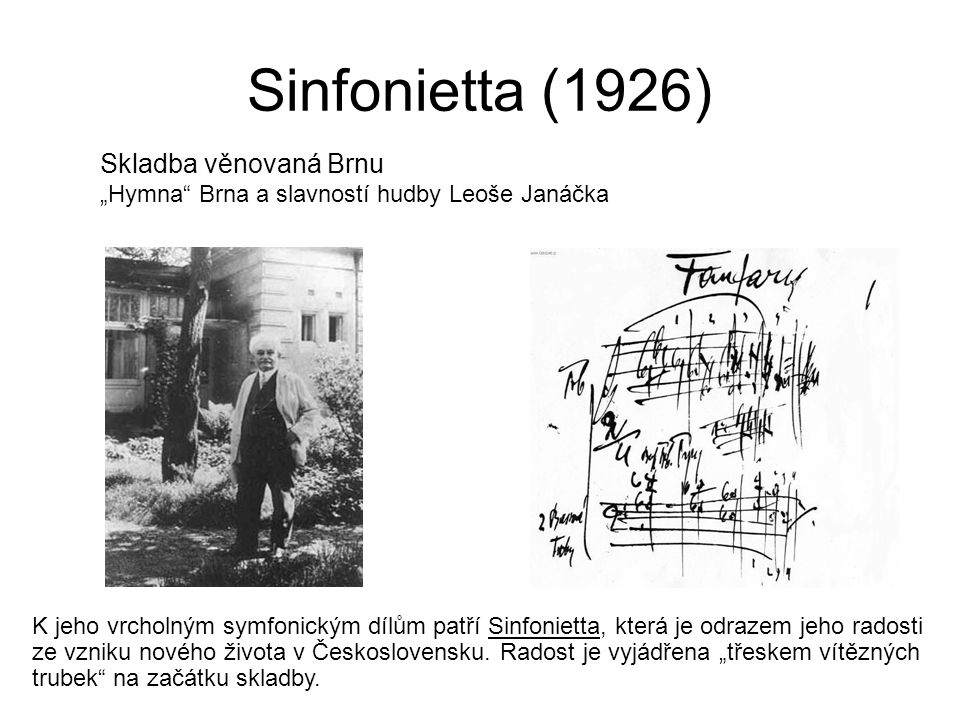 Sinfonietta (1926) Skladba věnovaná Brnu