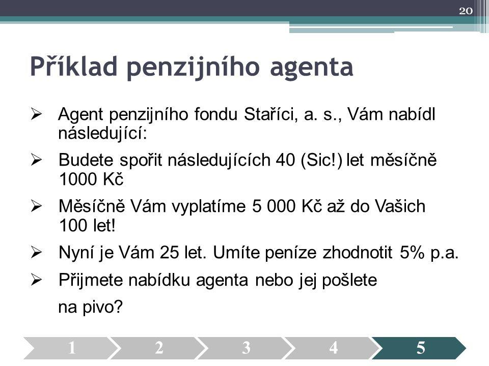 Příklad penzijního agenta