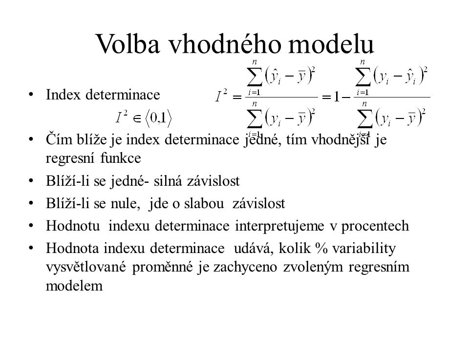 Volba vhodného modelu Index determinace