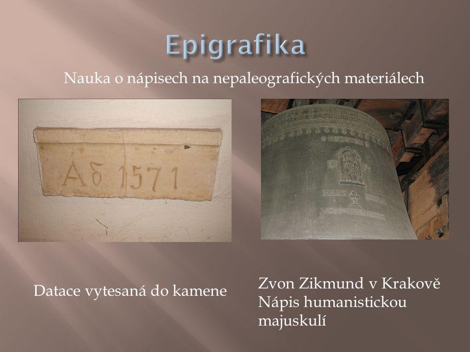 Epigrafika Nauka o nápisech na nepaleografických materiálech