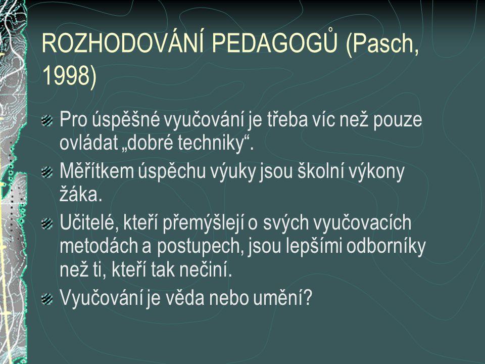 ROZHODOVÁNÍ PEDAGOGŮ (Pasch, 1998)