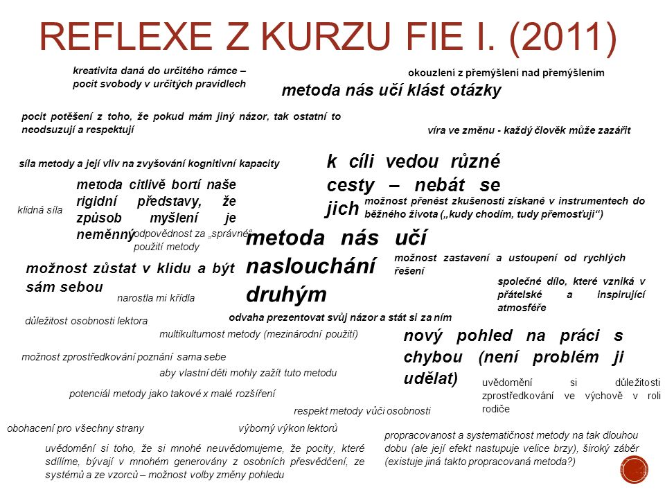Reflexe z kurzu FIE I. (2011) metoda nás učí naslouchání druhým