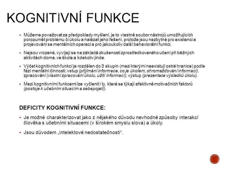 Kognitivní funkce DEFICITY KOGNITIVNÍ FUNKCE: