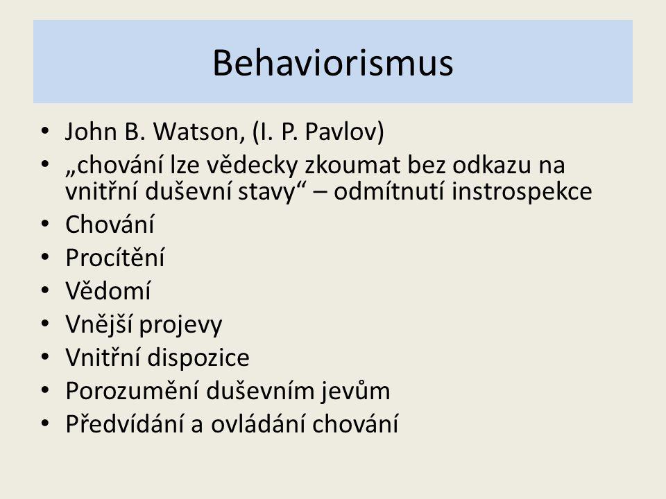 Behaviorismus John B. Watson, (I. P. Pavlov)