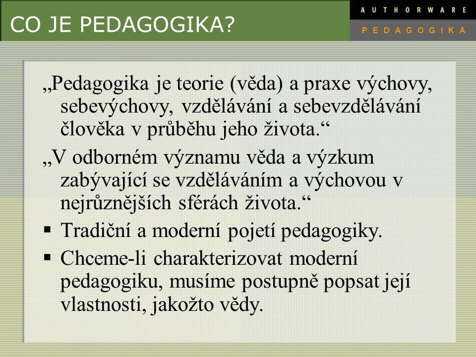 Tradiční a moderní pojetí pedagogiky.