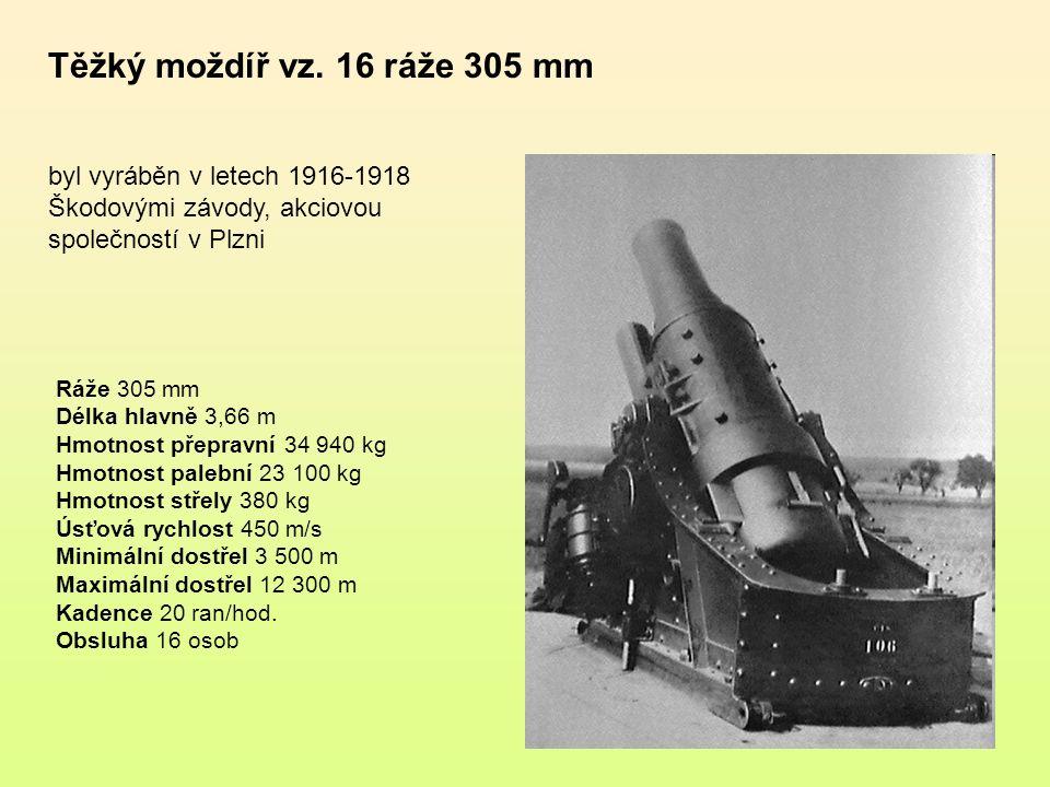 Těžký moždíř vz. 16 ráže 305 mm byl vyráběn v letech 1916-1918 Škodovými závody, akciovou společností v Plzni.