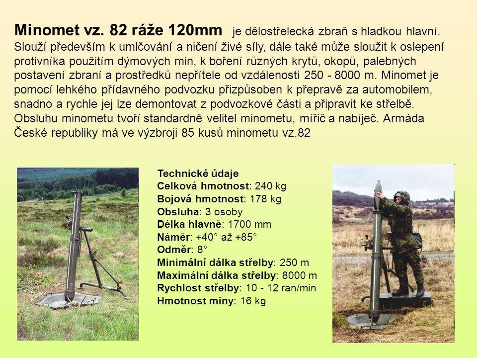 Minomet vz. 82 ráže 120mm je dělostřelecká zbraň s hladkou hlavní