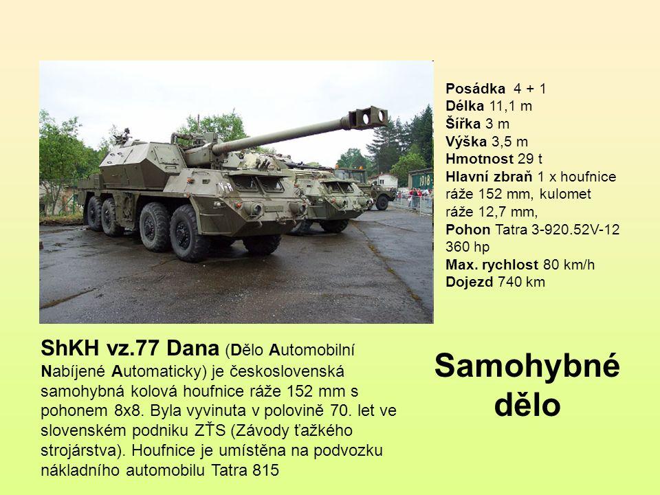 Posádka 4 + 1 Délka 11,1 m Šířka 3 m Výška 3,5 m Hmotnost 29 t Hlavní zbraň 1 x houfnice ráže 152 mm, kulomet ráže 12,7 mm, Pohon Tatra 3-920.52V-12 360 hp Max. rychlost 80 km/h Dojezd 740 km