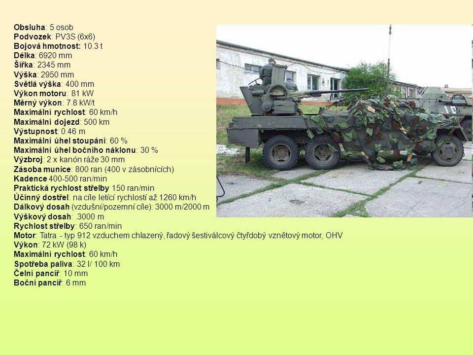 Obsluha: 5 osob Podvozek: PV3S (6x6) Bojová hmotnost: 10.3 t. Délka: 6920 mm. Šířka: 2345 mm. Výška: 2950 mm.