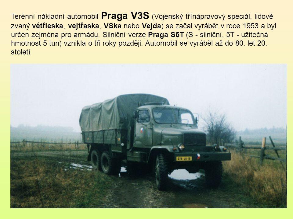 Terénní nákladní automobil Praga V3S (Vojenský třínápravový speciál, lidově zvaný vétřieska, vejtřaska, VSka nebo Vejda) se začal vyrábět v roce 1953 a byl určen zejména pro armádu.
