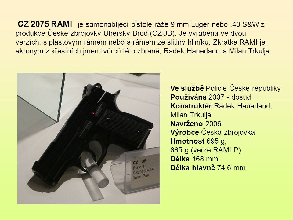 CZ 2075 RAMI je samonabíjecí pistole ráže 9 mm Luger nebo