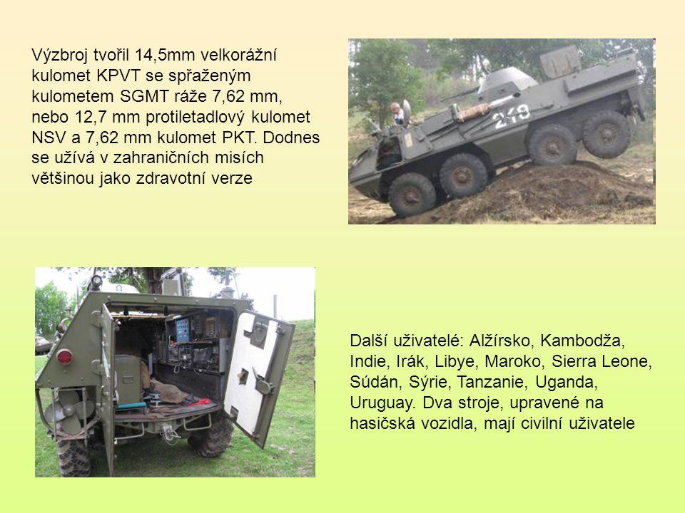 Výzbroj tvořil 14,5mm velkorážní kulomet KPVT se spřaženým kulometem SGMT ráže 7,62 mm, nebo 12,7 mm protiletadlový kulomet NSV a 7,62 mm kulomet PKT. Dodnes se užívá v zahraničních misích většinou jako zdravotní verze