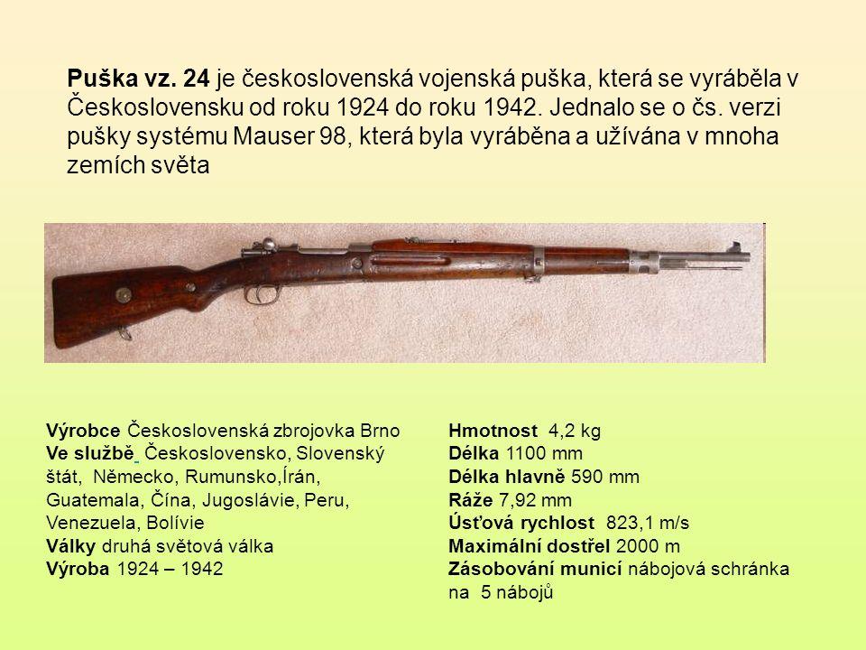 Puška vz. 24 je československá vojenská puška, která se vyráběla v Československu od roku 1924 do roku 1942. Jednalo se o čs. verzi pušky systému Mauser 98, která byla vyráběna a užívána v mnoha zemích světa
