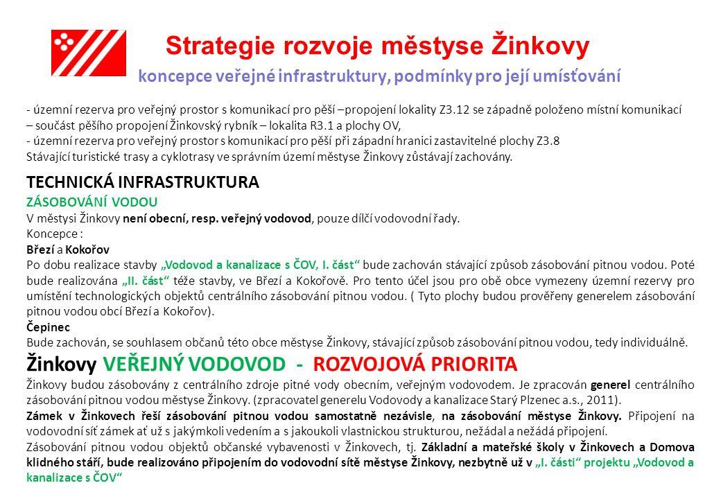 - územní rezerva pro veřejný prostor s komunikací pro pěší –propojení lokality Z3.12 se západně položeno místní komunikací – součást pěšího propojení Žinkovský rybník – lokalita R3.1 a plochy OV,
