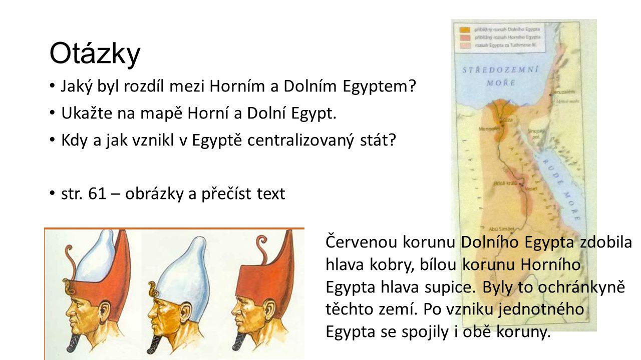 Otázky Jaký byl rozdíl mezi Horním a Dolním Egyptem