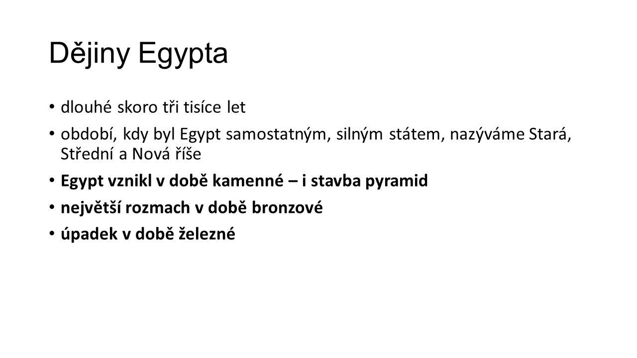 Dějiny Egypta dlouhé skoro tři tisíce let