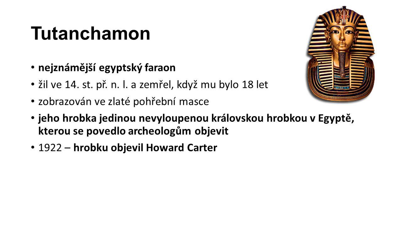 Tutanchamon nejznámější egyptský faraon