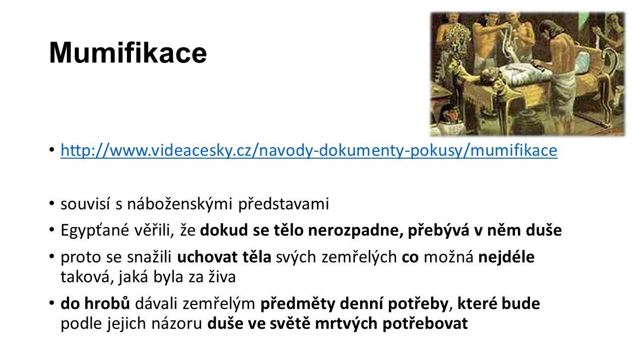 Mumifikace http://www.videacesky.cz/navody-dokumenty-pokusy/mumifikace