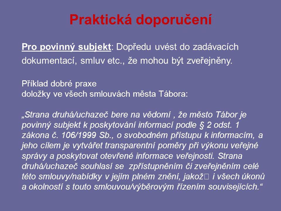 Praktická doporučení Pro povinný subjekt: Dopředu uvést do zadávacích dokumentací, smluv etc., že mohou být zveřejněny.