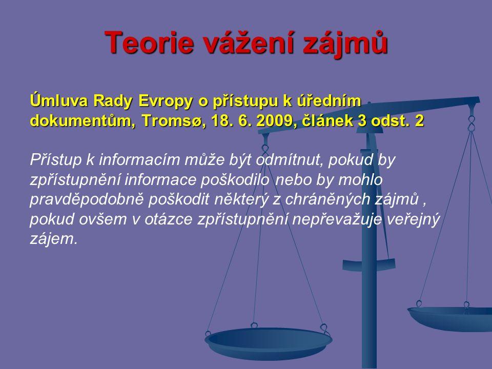 Teorie vážení zájmů Úmluva Rady Evropy o přístupu k úředním dokumentům, Tromsø, 18. 6. 2009, článek 3 odst. 2.