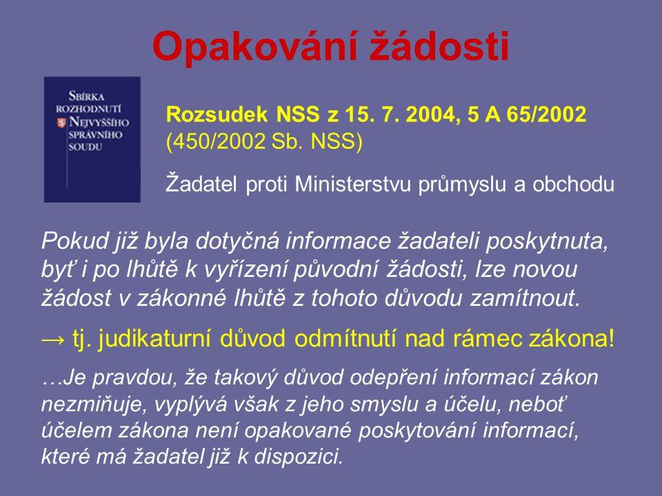 Opakování žádosti → tj. judikaturní důvod odmítnutí nad rámec zákona!