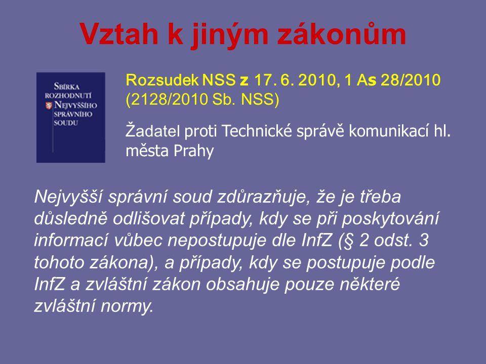 Vztah k jiným zákonům Rozsudek NSS z 17. 6. 2010, 1 As 28/2010. (2128/2010 Sb. NSS) Žadatel proti Technické správě komunikací hl. města Prahy.