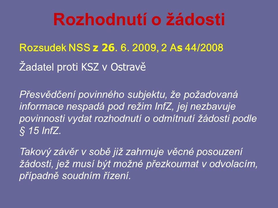 Rozhodnutí o žádosti Rozsudek NSS z 26. 6. 2009, 2 As 44/2008
